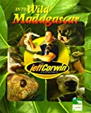 Into Wild Madagascar, Jeff Corwin, 1410301745