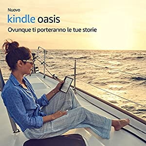 """Nuovo e-reader Kindle Oasis, resistente all'acqua, schermo da 7"""" ad alta risoluzione (300 ppi), 8GB, connettività Wi-Fi"""