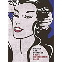 Source and Stimulus: Polke, Lichtenstein, Laing