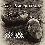 The Roman House | Alexandra Connor