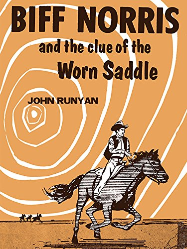 Biff Norris and the Clue of the Worn Saddle
