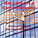 Salespeople Empowerment with Three Brainwave Music Recordings: Alpha, Theta, Delta for Three Different Sessions Speech by Randy Charach, Sunny Oye Narrated by Randy Charach