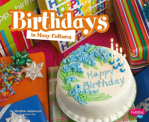 Birthdays in Many Cultures (Life Around the World)