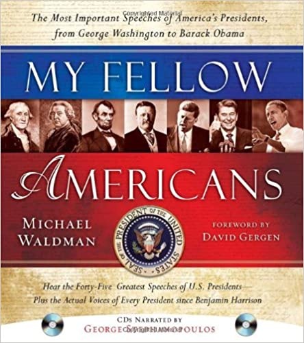 Michael Waldman - My Fellow Americans: The Most Important Speeches Of America's Presidents, From George Washington To Barack Obama [with 2 Cds]