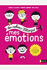 Mes émotions [ les cahiers Filliozat ] (French Edition) Paperback
