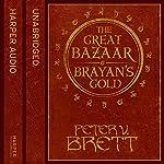 Great Bazaar and Brayan's Gold | Peter V. Brett