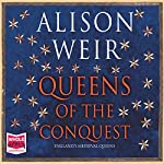 Queens of the Conquest | Alison Weir