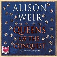 Queens of the Conquest | Livre audio Auteur(s) : Alison Weir Narrateur(s) : Julia Franklin