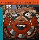 Ancient American Art in Detail, Colin McEwan, 0674033159
