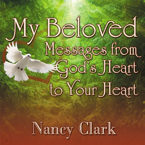 My Beloved: Messages from God's Heart to Your Heart
