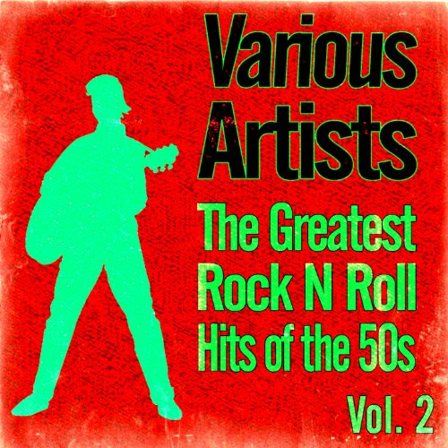 The Greatest Rock N Roll Hits ...