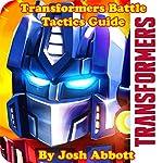 Transformers Battle Tactics Guide | Josh Abbott
