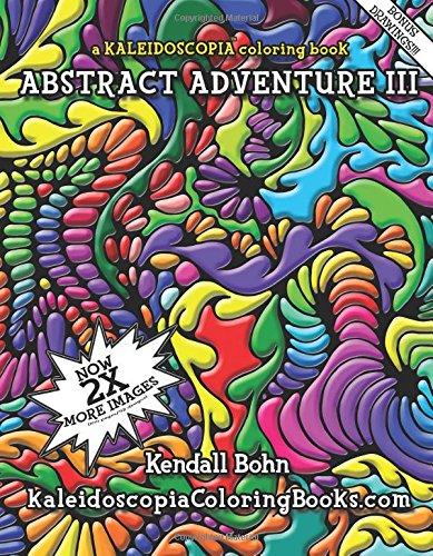 Read Online Abstract Adventure III: A Kaleidoscopia Coloring Book (Volume 3) pdf
