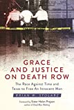 img - for Grace and Justice on Death Row: The Race against Time and Texas to Free an Innocent Man book / textbook / text book