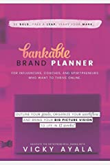 Bankable Brand Planner: Outline Your Goals, Organize Your Workflow, and Bring Your Big Picture Vision to Life in 12 Weeks Paperback