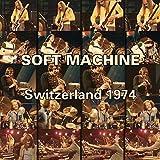 Switzerland 1974 (CD/DVD) by Soft Machine (2015-05-04)