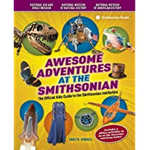 Awesome Adventures at the Smithsonian: The Official Kids Guide to the Smithsonian Institution