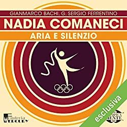 Nadia Comaneci: Aria e silenzio (Olimpicamente)