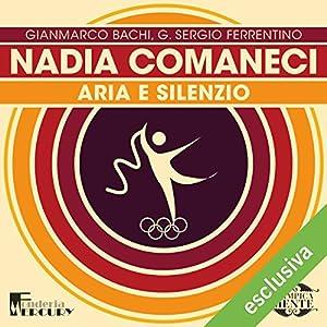 Nadia Comaneci: Aria e silenzio (Olimpicamente) Hörbuch