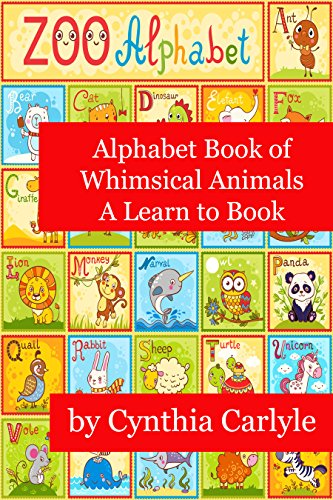 Alphabet Book of Whimsical Animals (A Learn to Book 2) by [Carlyle, Cynthia]