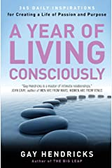 A Year of Living Consciously: 365 Daily Inspirations for Creating a Life of Passion and Purpose Paperback