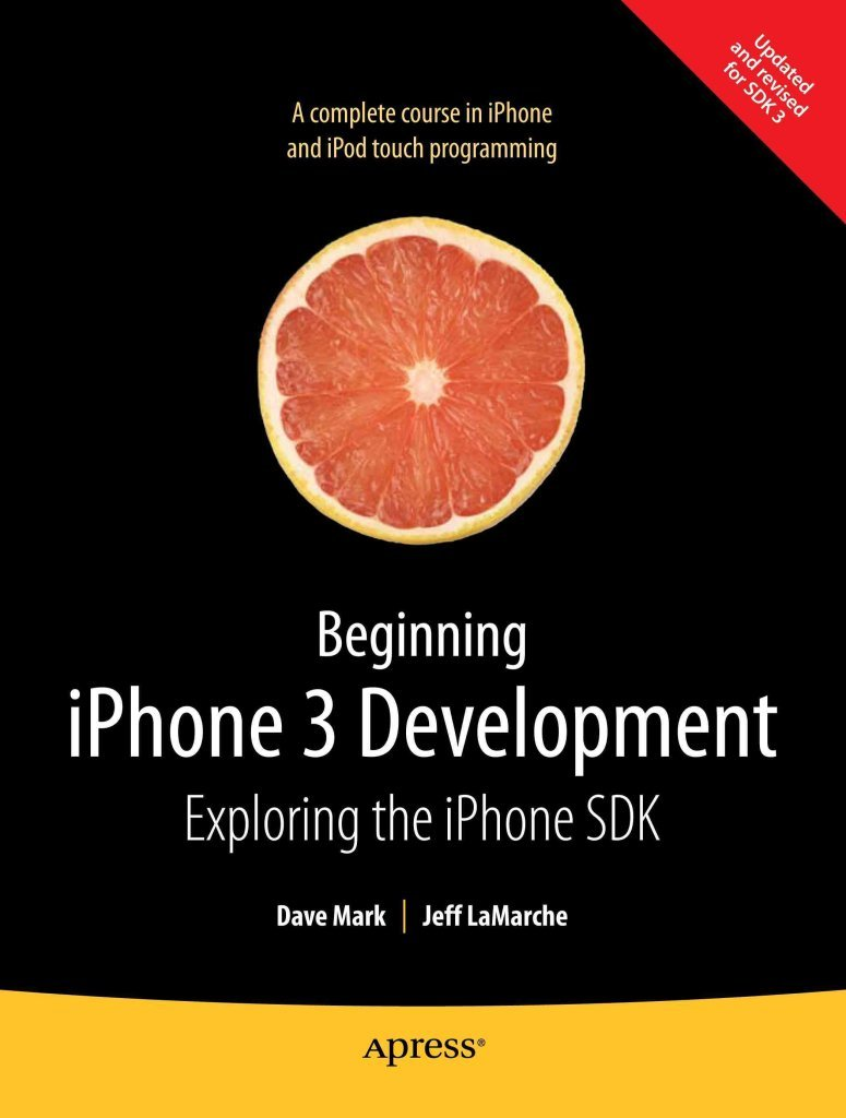 [(Beginning iPhone 3 Development : Exploring the iPhone SDK)] [By (author) Jeff LaMarche ] published on (August, 2009)