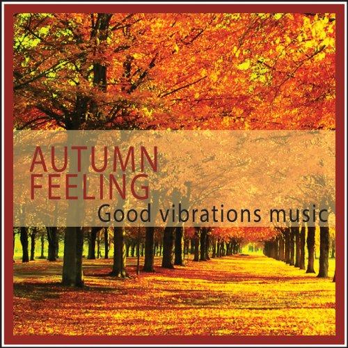 Autumn Feeling Music (Good Vibrations Music)