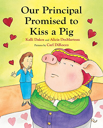 Our Principal Promised to Kiss a Pig Kiss Pig