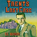 Trent's Last Case Audiobook by E. C. Bentley Narrated by Frederick Davidson