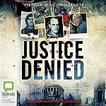 Justice Denied | Bill Hosking,John Suter Linton