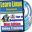 Learn Linux System Administration for a Beginner Video Training and Certification Exam, Mint Edition. 4-disc DVD Set