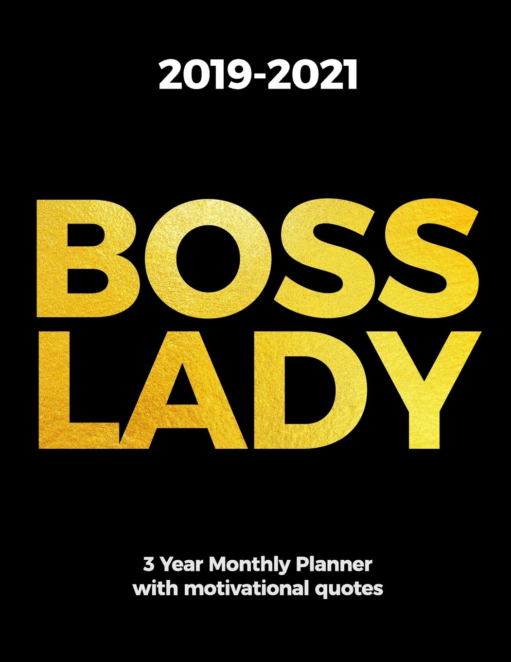2019-2021 BOSS LADY 3 Year Monthly Planner with Motivational Quotes