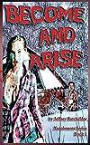 Become and Arise: Xurobouros Series Book 1