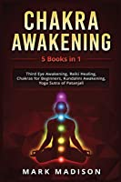 Chakra Awakening: 5 Books In 1 - Third Eye