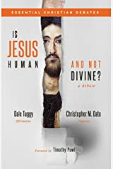 Is Jesus Human and Not Divine? (Essential Christian Debates) Paperback