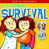 img - for Playground Survival (Kid's Guides) (Kid's Guides) book / textbook / text book