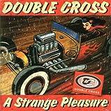 Strange Kind of Pleasure by Double Cross (2005-02-15)
