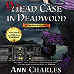 Dead Case in Deadwood: Deadwood Mystery, Book 3 | Ann Charles