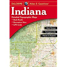 Indiana Atlas & Gazetteer (Delorme Atlas & Gazetteer)