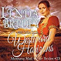 Westward Horizons: Montana Mail Order Brides, Book 23 Audiobook by Linda Bridey Narrated by J. Scott Bennett