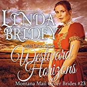 Westward Horizons: Montana Mail Order Brides, Book 23 | Linda Bridey