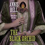 The Black Orchid: A Lady Jane Mystery, Book 2 | Annis Bell,Edwin Miles - translator