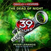 The Dead of Night: The 39 Clues: Cahills vs. Vespers Book 3 | Peter Lerangis