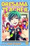 Oresama Teacher , Vol. 8 by Izumi Tsubaki (2012-05-01)