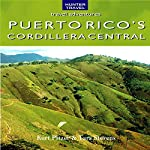 Puerto Rico's Cordillera Central: Travel Adventures | Kurt Pitzer,Tara Stevens