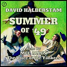 Summer of '49 Audiobook by David Halberstam Narrated by Mel Allen