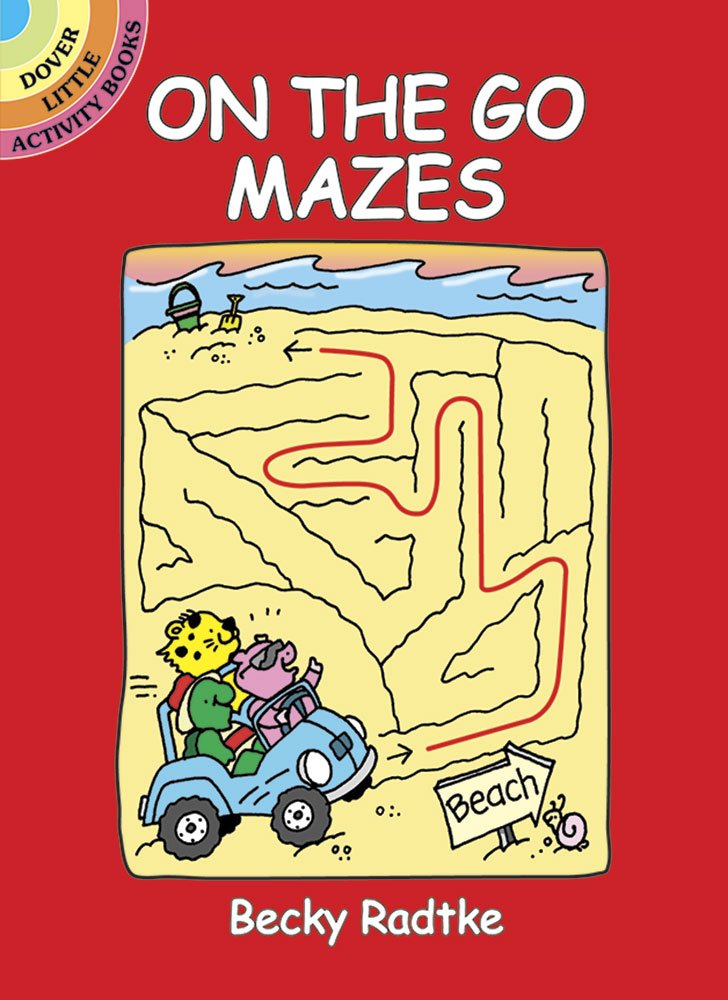 On the Go Mazes Paperback – Apr 27 2005 Becky Radtke Dover Publications 0486441032 Novelty & Activity Books