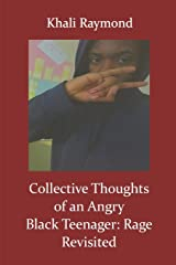 Collective Thoughts of an Angry Black Teenager: Rage Revisited Paperback