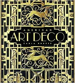 4c7611952a2c2 American Art Deco  Architecture and Regionalism  Carla Breeze   0884696671160  Amazon.com  Books