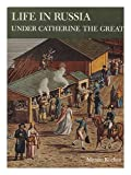 Life in Russia Under Catherine the Great, Miriam Kochan, 0399201386